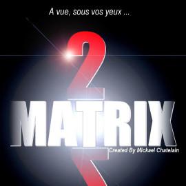 Matrix 2.0 de Mickaël Chatelain