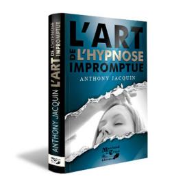 Livre L'Art de L'hypnose Impromptue