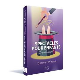 Livre Spectacle pour enfants: Le guide complet