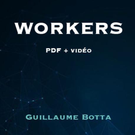 Workers (PDF + Vidéos)
